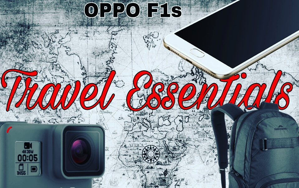 Oppo f1s travel essentials